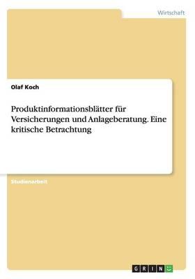 Produktinformationsblatter Fur Versicherungen Und Anlageberatung. Eine Kritische Betrachtung (Paperback)