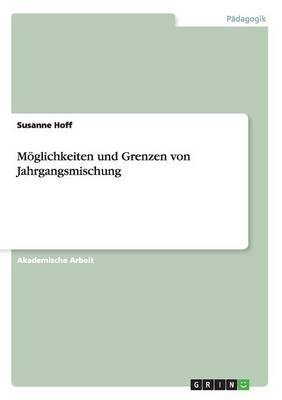 M glichkeiten Und Grenzen Von Jahrgangsmischung (Paperback)