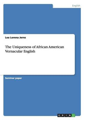 The Uniqueness of African American Vernacular English (Paperback)