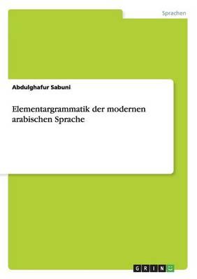 Elementargrammatik Der Modernen Arabischen Sprache (Paperback)