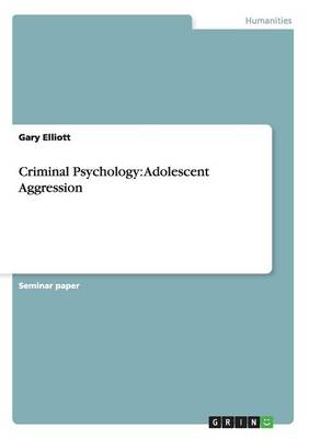 Criminal Psychology: Adolescent Aggression (Paperback)