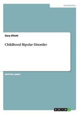Childhood Bipolar Disorder (Paperback)
