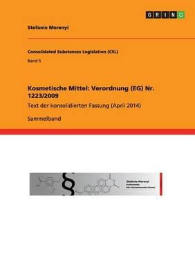 Kosmetische Mittel: Verordnung (Eg) NR. 1223/2009 (Paperback)