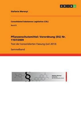 Pflanzenschutzmittel: Verordnung (Eg) NR. 1107/2009 (Paperback)
