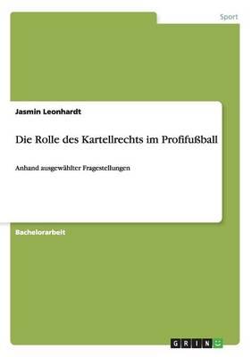 Die Rolle Des Kartellrechts Im Profifuball (Paperback)