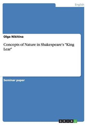"""Concepts of Nature in Shakespeare's """"king Lear"""" (Paperback)"""