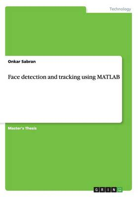 Face detection and tracking using MATLAB (Paperback)