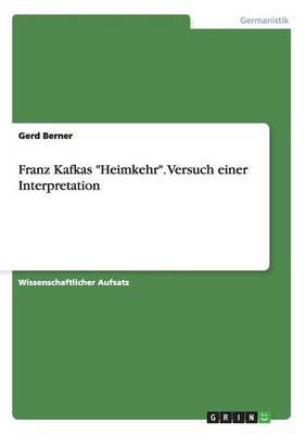 """Franz Kafkas """"Heimkehr."""" Versuch Einer Interpretation (Paperback)"""