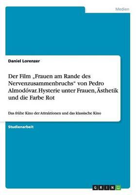 """Der Film """"Frauen Am Rande Des Nervenzusammenbruchs Von Pedro Almodovar. Hysterie Unter Frauen, Asthetik Und Die Farbe Rot (Paperback)"""