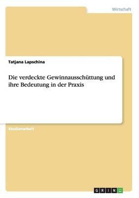 Die Verdeckte Gewinnausschuttung Und Ihre Bedeutung in Der Praxis (Paperback)