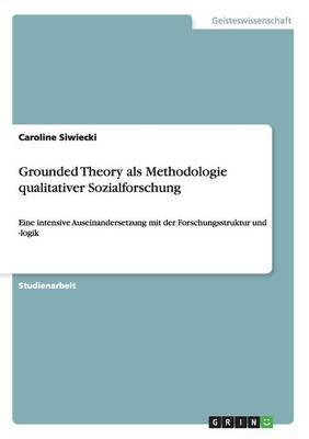Grounded Theory ALS Methodologie Qualitativer Sozialforschung (Paperback)