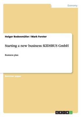 Starting a New Business: Kidsbus Gmbh (Paperback)