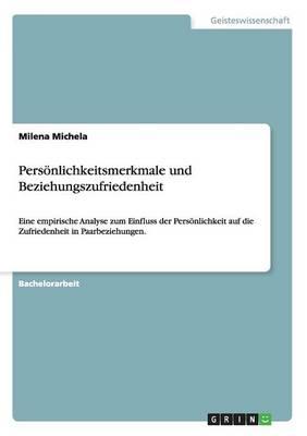 Pers nlichkeitsmerkmale Und Beziehungszufriedenheit (Paperback)