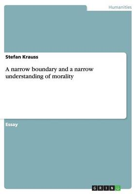 A Narrow Boundary and a Narrow Understanding of Morality (Paperback)