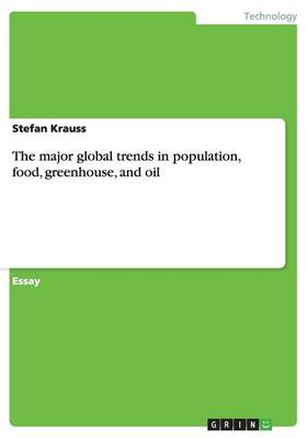 The Major Global Trends in Population, Food, Greenhouse, and Oil (Paperback)