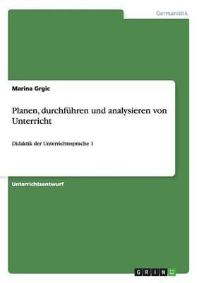 Planen, Durchfuhren Und Analysieren Von Unterricht (Paperback)