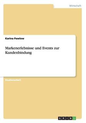 Markenerlebnisse Und Events Zur Kundenbindung (Paperback)