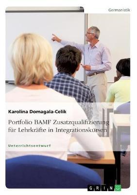 Portfolio Bamf Zusatzqualifizierung Fur Lehrkrafte in Integrationskursen (Paperback)