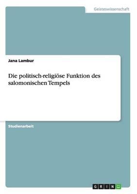 Die Politisch-Religiose Funktion Des Salomonischen Tempels (Paperback)