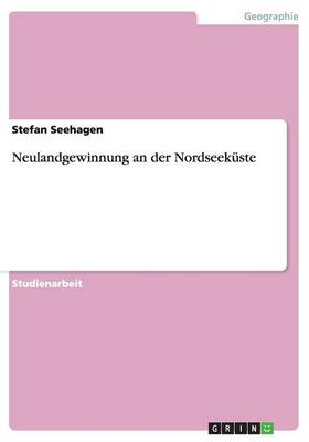 Neulandgewinnung an Der Nordseekuste (Paperback)