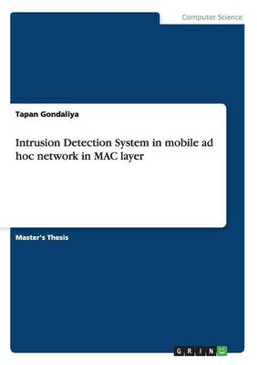 Intrusion Detection System in Mobile Ad Hoc Network in Mac Layer (Paperback)