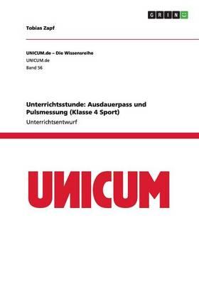 Unterrichtsstunde: Ausdauerpass Und Pulsmessung (Klasse 4 Sport) (Paperback)