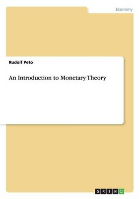 An Introduction to Monetary Theory (Paperback)