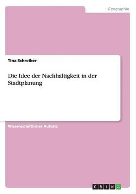 Die Idee Der Nachhaltigkeit in Der Stadtplanung (Paperback)