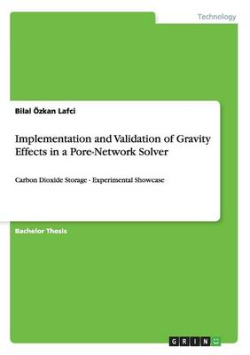 Implementation and Validation of Gravity Effects in a Pore-Network Solver (Paperback)