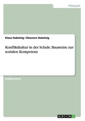 Konfliktkultur in Der Schule. Bausteine Zur Sozialen Kompetenz (Paperback)