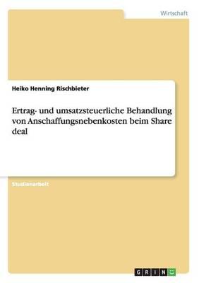 Ertrag- Und Umsatzsteuerliche Behandlung Von Anschaffungsnebenkosten Beim Share Deal (Paperback)