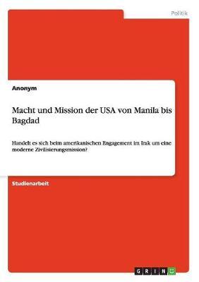 Macht Und Mission Der USA Von Manila Bis Bagdad (Paperback)