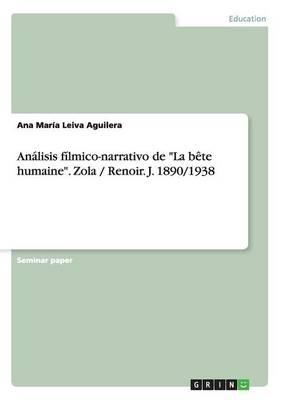 Analisis Filmico-Narrativo de la Bete Humaine.Zola / Renoir. J. 1890/1938 (Paperback)