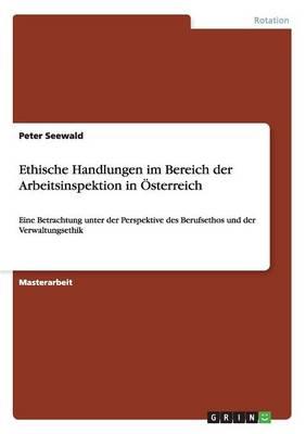Ethische Handlungen Im Bereich Der Arbeitsinspektion in Osterreich (Paperback)