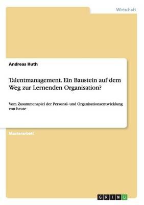 Talentmanagement. Ein Baustein Auf Dem Weg Zur Lernenden Organisation? (Paperback)