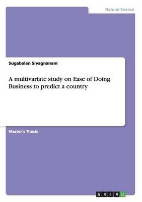 A Multivariate Study on Ease of Doing Business to Predict a Country (Paperback)