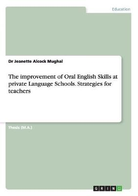 The Improvement of Oral English Skills at Private Language Schools. Strategies for Teachers (Paperback)