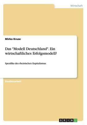 """Das """"Modell Deutschland."""" Ein Wirtschaftliches Erfolgsmodell? (Paperback)"""