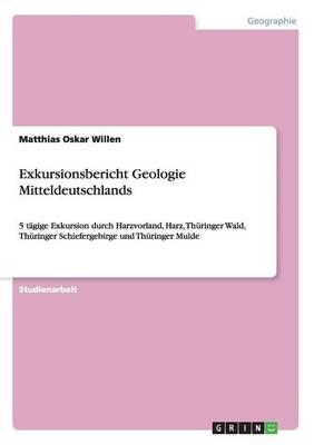 Exkursionsbericht Geologie Mitteldeutschlands (Paperback)