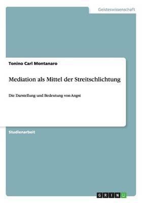 Mediation ALS Mittel Der Streitschlichtung (Paperback)