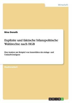 Explizite Und Faktische Bilanzpolitische Wahlrechte Nach Hgb (Paperback)