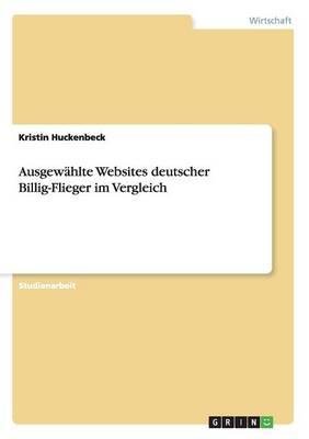 Ausgewahlte Websites Deutscher Billig-Flieger Im Vergleich (Paperback)