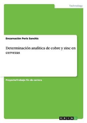 Determinaci n Anal tica de Cobre Y Zinc En Cervezas (Paperback)