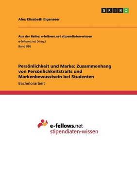 Personlichkeit Und Marke: Zusammenhang Von Personlichkeitstraits Und Markenbewusstsein Bei Studenten (Paperback)
