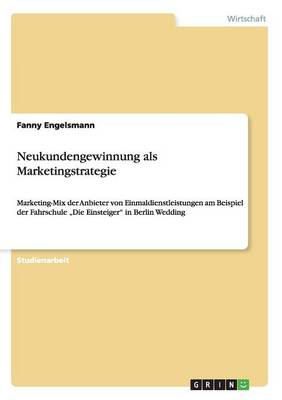 Neukundengewinnung ALS Marketingstrategie (Paperback)