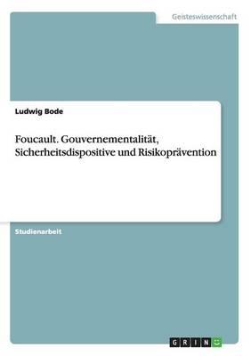 Foucault. Gouvernementalitat, Sicherheitsdispositive Und Risikopravention (Paperback)