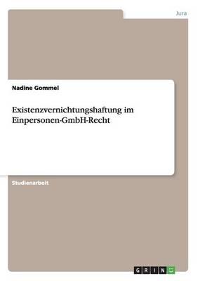 Existenzvernichtungshaftung Im Einpersonen-Gmbh-Recht (Paperback)