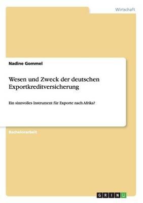 Wesen Und Zweck Der Deutschen Exportkreditversicherung (Paperback)
