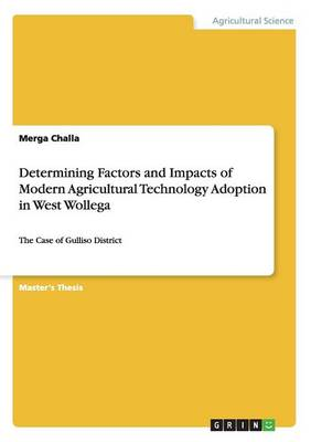 Determining Factors and Impacts of Modern Agricultural Technology Adoption in West Wollega (Paperback)