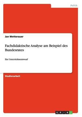 Fachdidaktische Analyse Am Beispiel Des Bundesrates (Paperback)